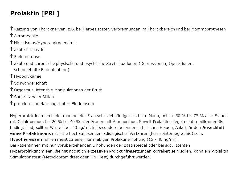Prolaktin [PRL]  Reizung von Thoraxnerven, z.B. bei Herpes zoster, Verbrennungen im Thoraxbereich und bei Mammaprothesen.